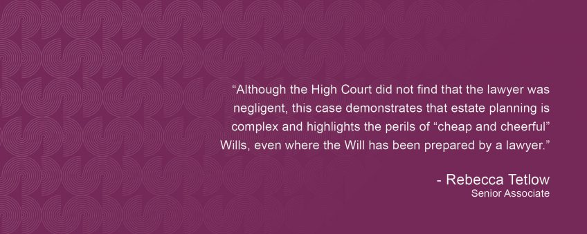 High Stakes in the High Court – Negligence by Lawyers When Drafting Wills